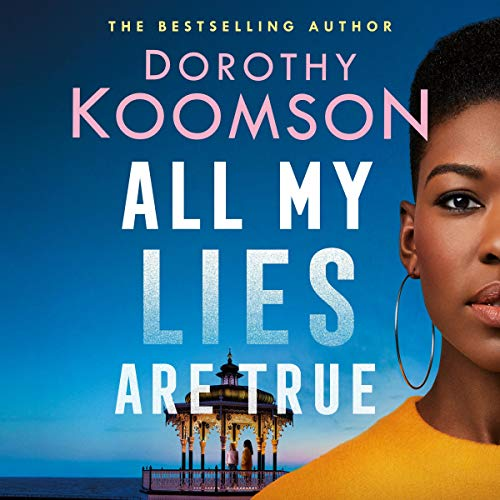 Whose lies are true? A review of Dorothy Koomson's gripping new novel All My Lies are True